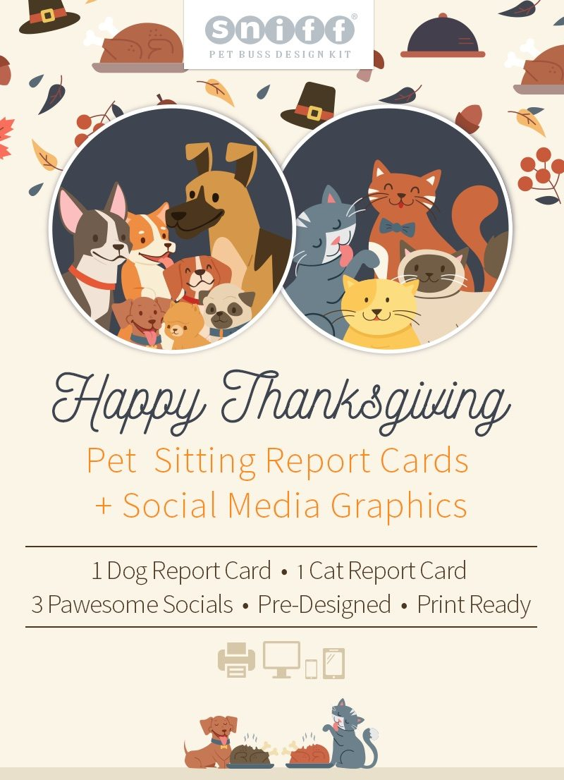 Thanksgiving Pet Business Design Kit that includes 2 Pet Sitting Report Cards and 3 Pet Social Media Graphics by Sniff Design Studio